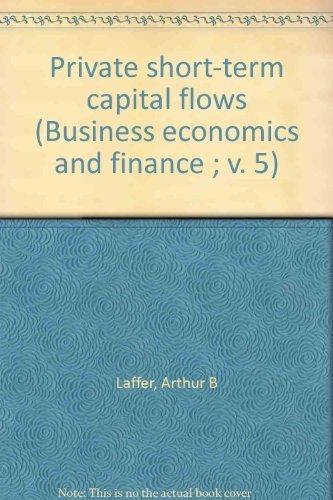 9780824762865: Private short-term capital flows (Business economics and finance ; v. 5)