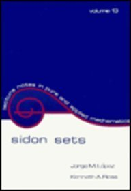 Sidon Sets (Lecture Notes in Pure &: Lopez, Jorge M.,