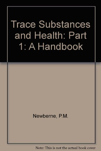 Trace Substances and Health: A Handbook (Part: Newberne, Paul M.