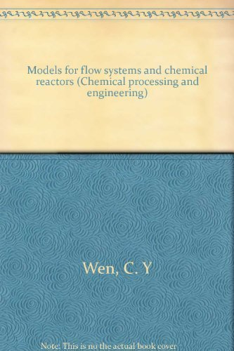 9780824763466: Models for flow systems and chemical reactors (Chemical processing and engineering)
