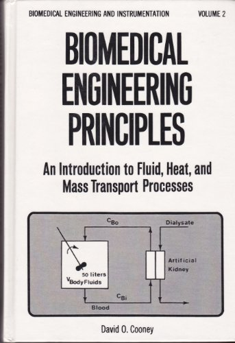 9780824763473: Biomedical Engineering Principles - An Introduction to Fluid, Heat, and Mass Transport Processes (Biomedical engineering & instrumentation series)