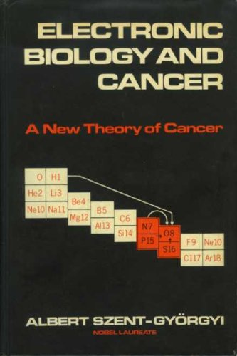 9780824764340: Electronic Biology and Cancer: A New Theory of Cancer