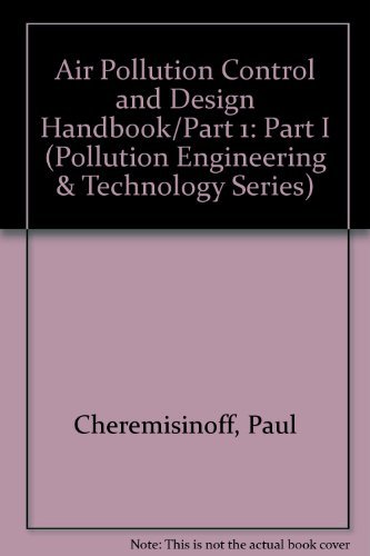 Air Pollution Control and Design Handbook, Part 1;: Cheremisinoff, Paul, And Richard A. Young;