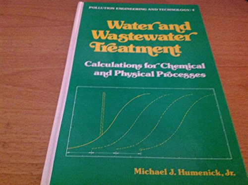 9780824764852: Water and wastewater treatment: Calculations for chemical and physical processes (Pollution engineering and technology)