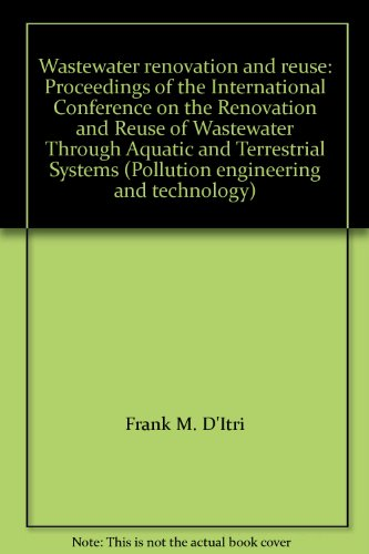 Wastewater Renovation and Reuse: Proceedings of the International Conference on the Renovation and ...