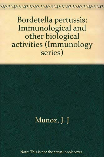 9780824765071: Bordetella pertussis: Immunological and other biological activities (Immunology series)