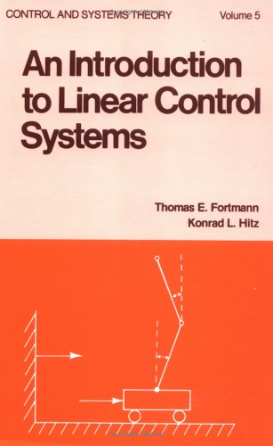 An Introduction to Linear Control Systems (Control: Fortmann, Thomas E.,