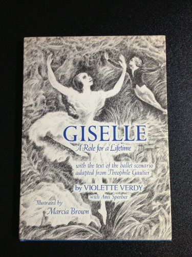 Giselle: A Role for a Lifetime with the Text of the Ballet Scenario Adapted from Theophile Gautier:...