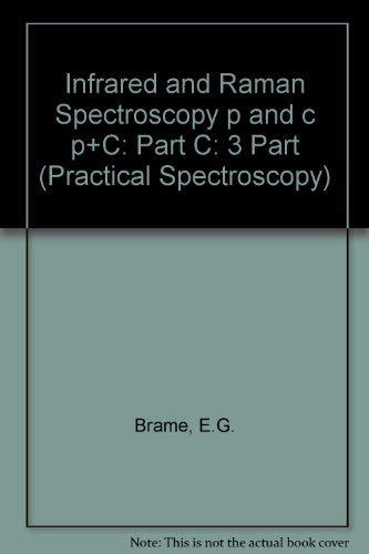 Infrared and Raman Spectroscopy Part C (Practical: E. G. Brame