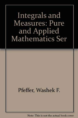 9780824765309: Integrals and Measures (Chapman & Hall Pure and Applied Mathematics)