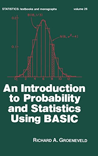 9780824765439: An Introduction to Probability and Statistics Using Basic (Statistics: A Series of Textbooks and Monographs)
