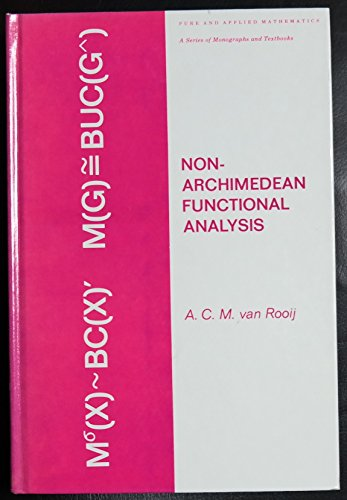 Non-Archimedean functional analysis (Monographs and textbooks in: Rooij, A. C.