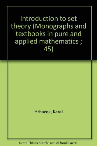 9780824765705: Introduction to set theory (Monographs and textbooks in pure and applied mathematics ; 45)