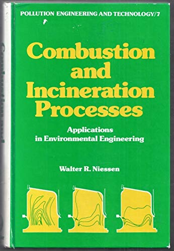 9780824766566: Combustion and Incineration Processes: Applications in Environmental Engineering (Pollution Engineering & Technology)