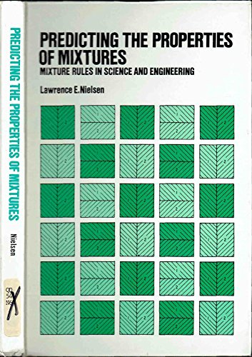 9780824766900: Predicting the properties of mixtures: Mixture rules in science and engineering
