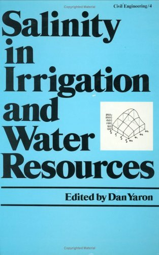 Salinity in Irrigation and Water Resources (Civil: Yaron, D., Yaron