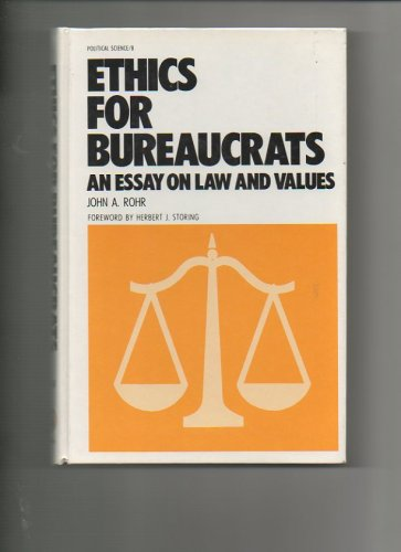 ethics for bureaucrats an essay on law and values Ethics for bureaucrats an essay on law and values ethics for bureaucrats: an essay on law and values, second edition rohr, john (a in books, magazines, textbooks | ebay.