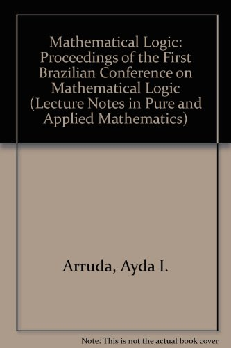 9780824767723: Mathematical Logic: Proceedings of the First Brazilian Conference (Lecture Notes in Pure and Applied Mathematics ; V. 39)
