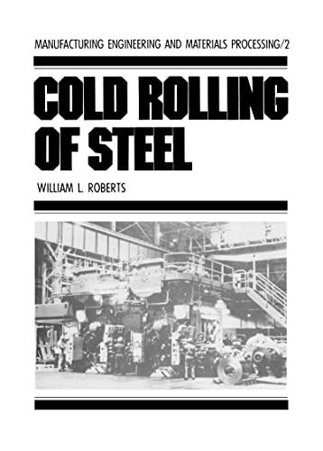 9780824767808: Cold Rolling of Steel (Manufacturing Engineering and Materials Processing)