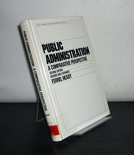9780824768027: Title: Public administration A comparative perspective Pu
