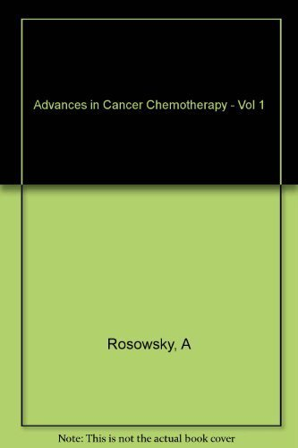 Advances in Cancer Chemotherapy Vol 1: Andre Rosowsky
