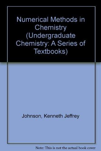 Numerical Methods in Chemistry: Kenneth Jeffrey Johnson