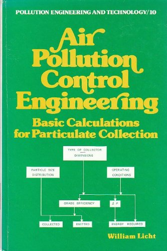 9780824768461: Air pollution control engineering: Basic calculations for particulate collection (Pollution engineering and technology)