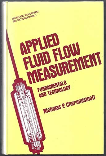 9780824768713: Applied Fluid Flow Measurement (Engineering measurements and instrumentation)