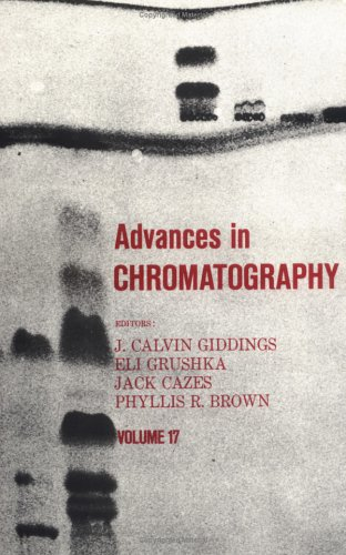 Advances In Chromatography: Vol 17 (Advances In Chromatography)
