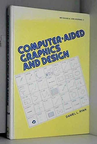 9780824769123: Computer-aided graphics and design (Mechanical engineering)