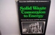 9780824769178: Solid Waste Conversion to Energy: Current European and U.S. Practice (Pollution Engineering & Technology)