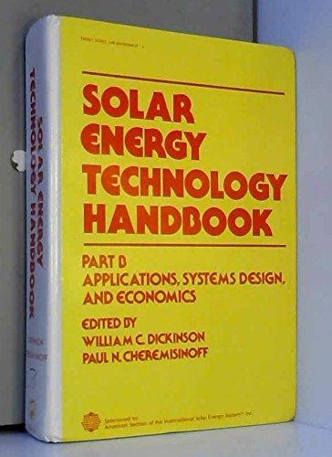 9780824769277: Solar Energy Technology Handbook Part B Applications, systems Design, and Economics