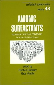 Anionic Surfactants--Biochemistry, Toxicology, Dermatology, Surfactant Science Series Volume 10.: ...