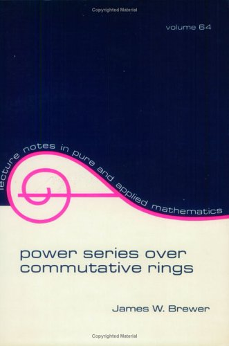 Power Series over Commutative Rings (Lecture Notes in Pure and Applied Mathematics)