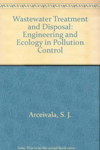 9780824769734: Wastewater Treatment and Disposal: Engineering and Ecology in Pollution Control (Pollution engineering and technology)