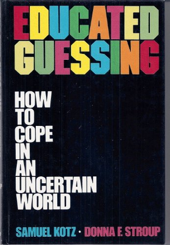 9780824770006: Educated Guessing: How to Cope in an Uncertain World (Popular Statistics)