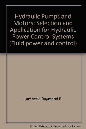 9780824770143: Hydraulic Pumps and Motors (Fluid Power and Control)
