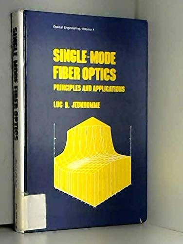 9780824770204: Single-mode fiber optics: Principles and applications (Optical engineering)
