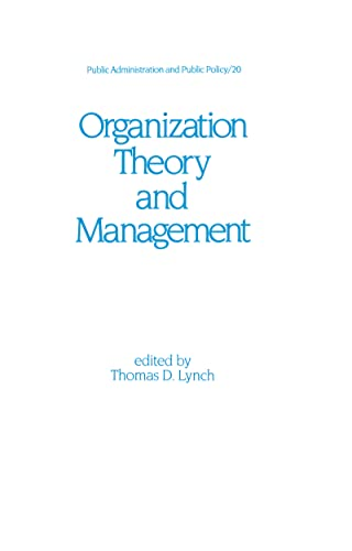 9780824770211: Organization Theory and Management (Public Administration and Public Policy)
