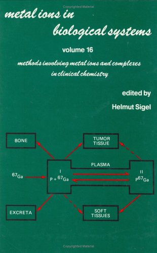 Metal Ions In Biological Systems: Volume 16: Methods Involving Metal Ions And Complexes In Clinical...