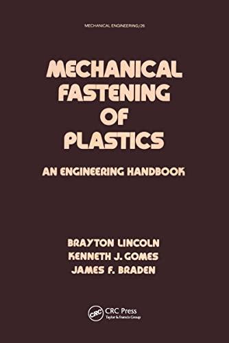Mechanical Fastening of Plastics: An Engineering Handbook: Lincoln, Brayton, Kenneth