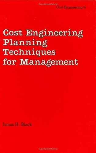 9780824770884: Cost Engineering Planning Techniques for Management