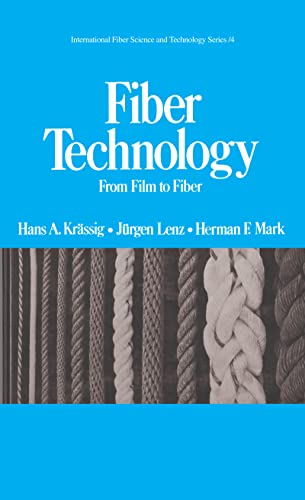 Fiber Technology: From Film to Fiber (International: Hans A. Krassig