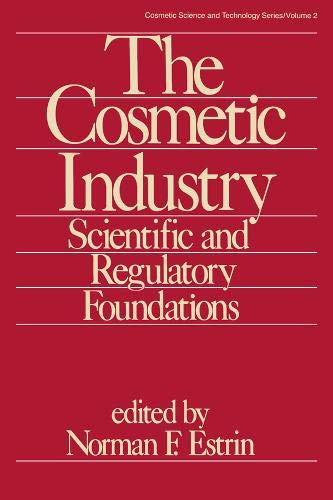 9780824771058: The Cosmetic Industry: Scientific and Regulatory Foundations (Cosmetic Science and Technology)