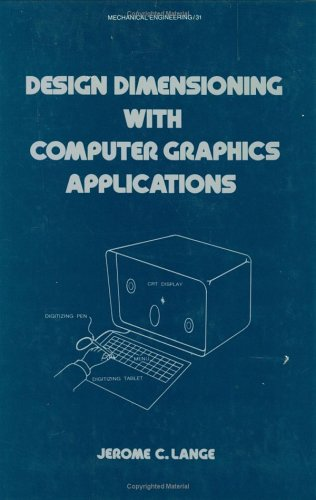 Design Dimensioning with Computer Graphics Applications (Mechanical: Lange