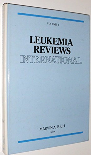 Leukemia Reviews International Volume 2: Marvin A. Rich