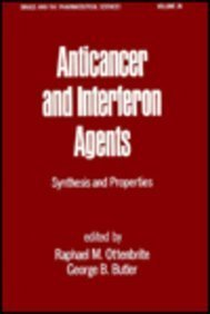 Anticancer and Interferon Agents: Synthesis and Properties: Raphael M. Ottenbrite,