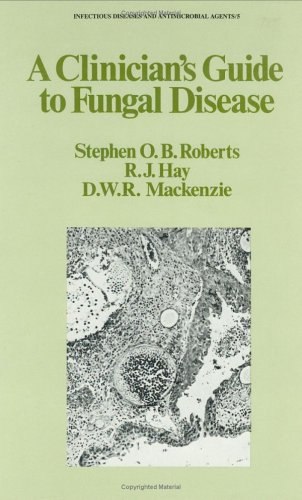 9780824771904: A Clinician's Guide to Fungal Disease (Infections Diseases and Antimicrobial Agents)