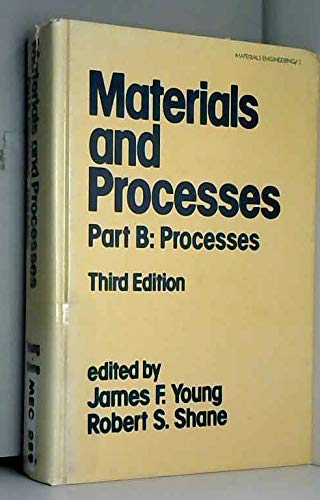 Materials and processes Part B: Processes (third: Editor-James F. Young;