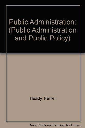 9780824772055: Public Administration: (Public Administration and Public Policy)
